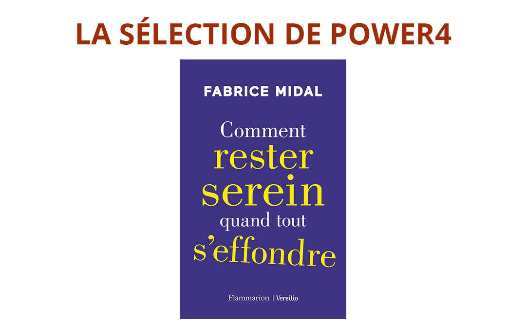 Comment rester serein quand tout s'effondre – Fabrice Midal – Flammarion – 2020